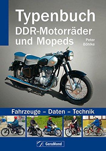 Typenbuch DDR-Motorräder und Mopeds: Fahrzeuge - Daten - Technik
