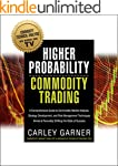 Higher Probability Commodity Trading:...
