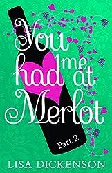 You Had Me at Merlot: Part 2