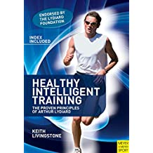 Healthy Intelligent Training: The Proven Principles of Arthur Lydiard (English Edition)