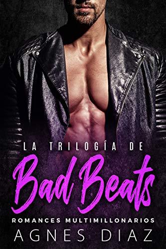 Leer Gratis La trilogía de Bad Beats: Romances Multimillonarios de Agnes Diaz