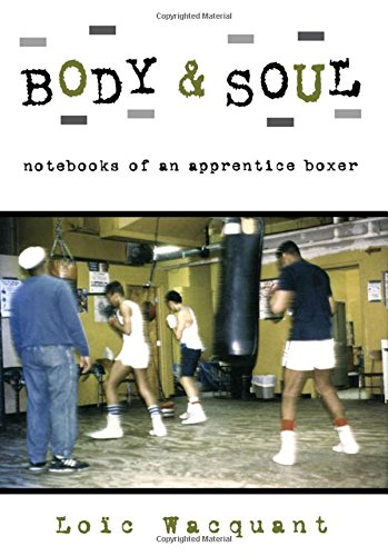 Body & Soul: Notebooks of an Apprentice Boxer (Dallas Boxer)