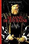 Le sang de Touraine : Le temps des Valois par Charat