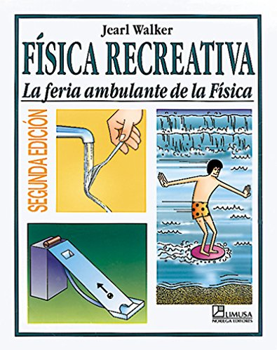 Descargar Libro Fisica recreativa/ Physical Recreation: La Feria Ambulante de la Fisica de Jearl Walker