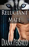 Reluctant Mate: Volume 6 (Soul Mates)