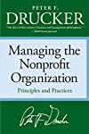 The groundbreaking and premier work on nonprofit organizations      The nonprofit sector is growing rapidly, creating a major need for expert advice on how to manage these organizations effectively. Management legend Peter Drucker provides ex...