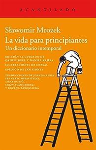 La vida para principiantes par Slawomir Mrozek
