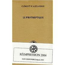 Le protreptique de Claude Mondésert s.j; (Introduction),André Plassart Claude Mondésert (Traduction) ( 17 juin 2004 )