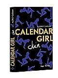 Calendar girl : roman / Audrey Carlan | Carlan, Audrey. Auteur