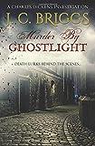 Murder By Ghostlight: Death lurks behind the scenes... (Charles Dickens Investigations)