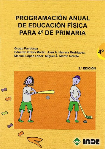 Programación anual de Educación Física para 4º de Primaria (Educación Física. Programación y diseño curricular en Primaria) - 9788497291491