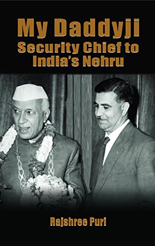 MY DADDYJI SECURITY CHIEF TO INDIA\'S NEHRU (English Edition)