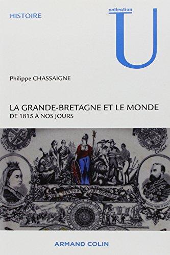 La Grande-Bretagne et le monde : De 1815 à nos jours par Philippe Chassaigne