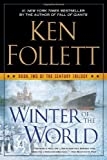 Winter of the World - Book Two of the Century Trilogy by Follett, Ken (2013) Paperback