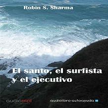 El santo,el surfista y el ejecutivo [The Saint, the Surfer, and the Executive]