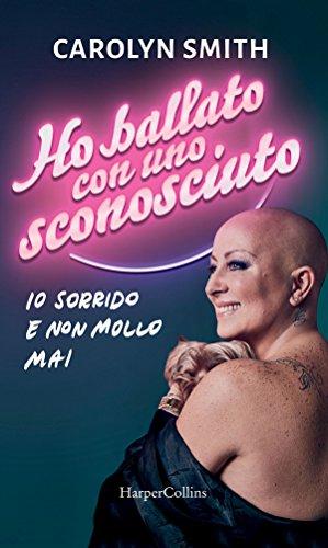 Ho ballato con uno sconosciuto (Italian Edition)