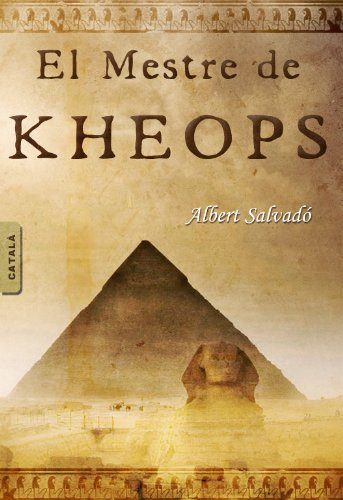 EL MESTRE DE KHEOPS (Catalan Edition) por Albert Salvadó