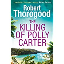 The Killing Of Polly Carter (A Death in Paradise Mystery, Book 2) (A Death in Paradise Novel )