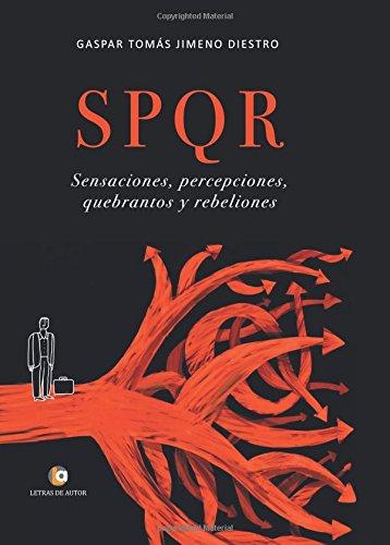 SPQR: Sensaciones, percepciones, quebrantos y rebeliones