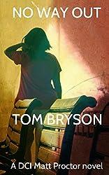 No Way Out: A DCI Matt Proctor novel (Matt Proctor novels Book 3)