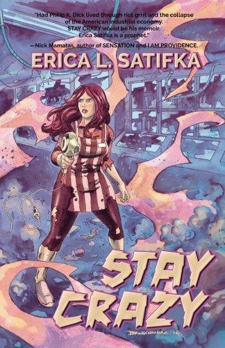 Stay Crazy by Erica L. Satifka (2016-08-03)