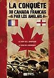 La Conquête du Canada Français par les Anglais