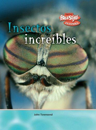 Insectos Increibles: Express Edition = Incredible Insects (Criaturas Increibles / Incredible Creatures) por John Townsend
