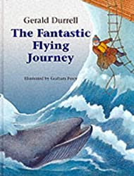 Fantastic Flying Journey by Gerald Durrell (2001-09-29)