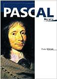 Pascal - Une biographie
