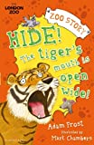 Hide! The Tiger's Mouth is Open Wide! (Zsl London Zoo Edition)