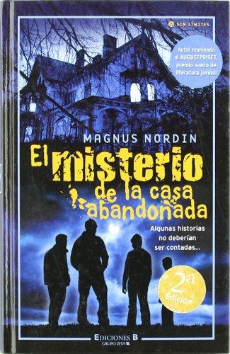 MISTERIO DE LA CASA ABANDONADA, EL (ESCRITURA DESATADA) por Magnus Nordin