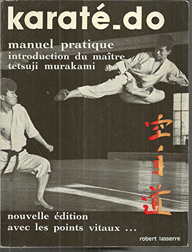 Manuel pratique du karaté-do par Lasserre (Robert)