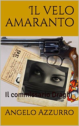 scaricare ebook gratis Il velo amaranto: Il commissario Draghi PDF Epub