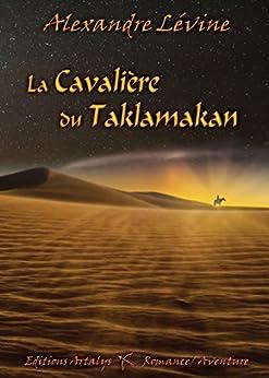 La cavalière du Taklamakan par [Lévine, Alexandre]