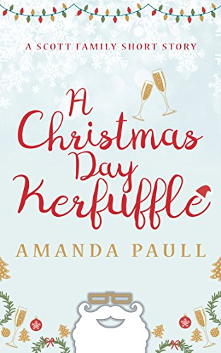 A Christmas Day Kerfuffle (Scott Family Short Stories Book 2) by [Paull, Amanda]