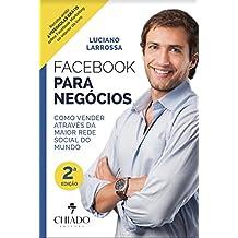 Facebook para Negócios: Como conseguir mais fãs e maximizar as suas vendas (Portuguese Edition)