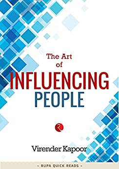 The Art of Influencing People by [Kapoor, Virender]