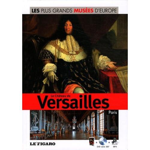 Volume 25 : Le château de Versailles, Paris. Avec DVD visite 360°