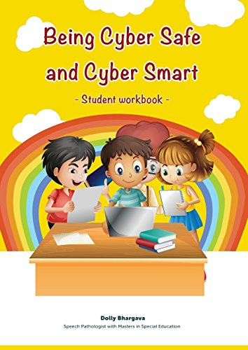 Being Cyber Safe and Cyber Smart - Student Workbook