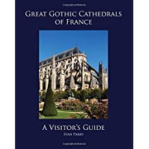 Great Gothic Cathedrals of France (Visitors Guide)