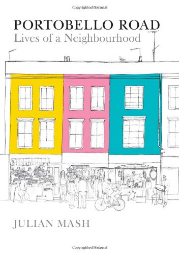Portobello Road: Lives of a Neighbourhood