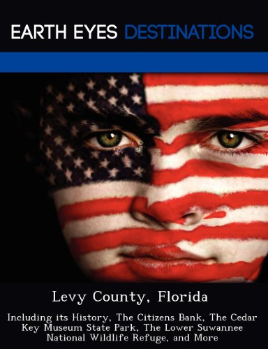 levy-county-florida-including-its-history-the-citizens-bank-the-cedar-key-museum-state-park-the-lowe