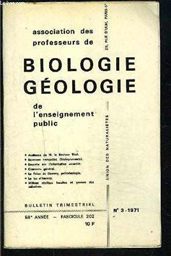 BIOLOGIE GEOLOGIE- FASC. 202 N°3- 58 ème année- ASSOCIATIONS DES PROFESSEURS- culture de protonéma de Mousse- sciences tronquées- essai de reconstitution du paléobiotope ...