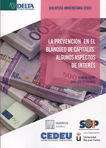 LA PREVENCIÓN DEL BLANQUEO DE CAPITALES: Algunos aspectos de interés por Carlos Parro