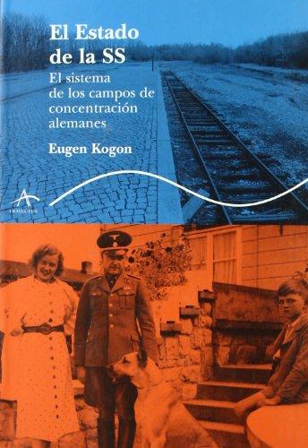 Descargar Libro El estado de la SS: El sistema de los campos de concentración alemanes (Trayectos Supervivencias) de Eugen Kogon