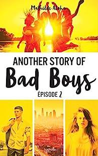 Another Story Of Bad Boys Tome 2 Mathilde Aloha Babelio