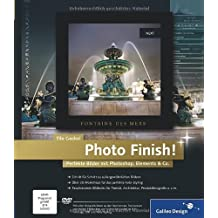 Photo Finish!: Perfekte Bilder mit Photoshop. Elements & Co. (Galileo Design) von Tilo Gockel (2012) Gebundene Ausgabe