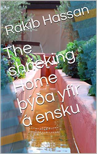 The shrieking Home þýða yfir á ensku (Icelandic Edition) por Rakib Hassan