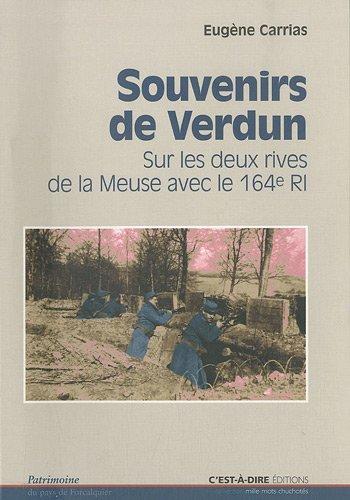 Souvenirs de Verdun : Sur les deux rives de la Meuse avec le 164e régiment (1914-1916) par Eugène Carrias