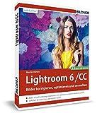 Lightroom 6 und CC - Bilder korrigieren, optimieren, verwalten: Mit Lightroom mobile...